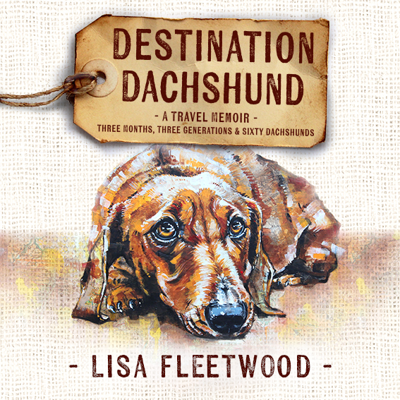 Destination Dachshund: Three Months, Three Generations & Sixty Dachshunds – AUDIOBOOK
